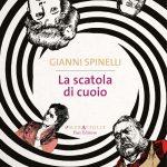 LA SCATOLA DI CUOIO, di Gianni Spinelli, Fazi editore, Roma 2019