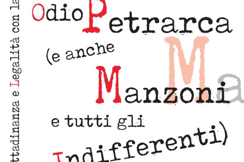 """TRIFONE GARGANO: """"ODIO PETRARCA (E ANCHE MANZONI E TUTTI GLI INDIFFERENTI)"""", EDIZIONI DEL ROSONE"""