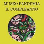 """ALFREDO VASCO, """"MUSEO PANDEMIA – IL COMPLEANNO"""", EDIZIONI TABULA FATI, 2020"""