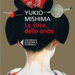 """YUKIO MISHIMA, """"LA VOCE DELLE ONDE"""""""