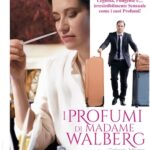 """I PROFUMI DI MADAME WALBERG"" (Les Parfums), regia di Grégory Magne, Francia, 2020"